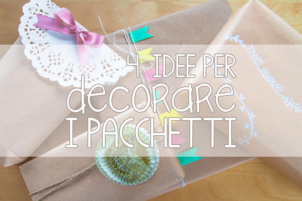 4 idee per decorare i pacchetti