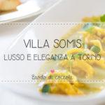Villa Somis, lusso ed eleganza a Torino