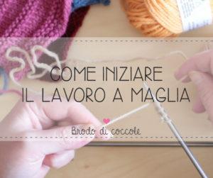 Come iniziare il lavoro a maglia