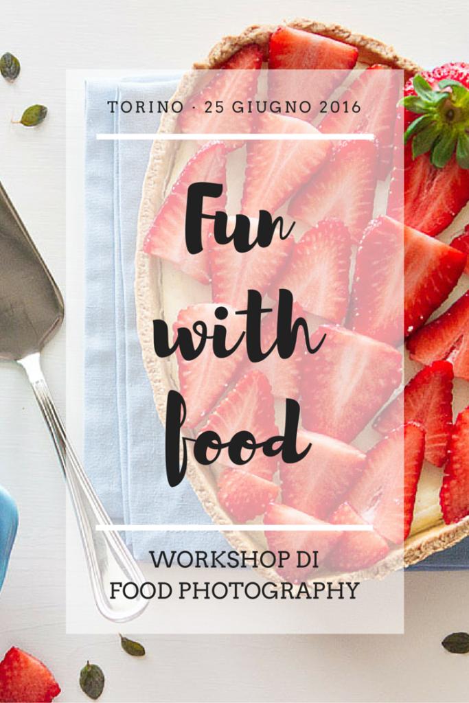 Fun with food – Workshop di food photography a Torino