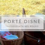 Portè Disnè, passeggiata enogastronomica nel Roero