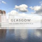Scozia: tre giorni a Glasgow