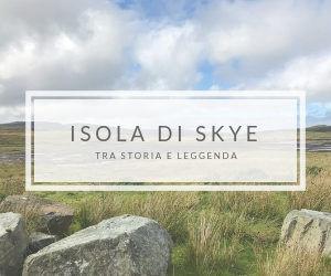 Scozia: 3 giorni tra storia e leggenda sull'Isola di Skye